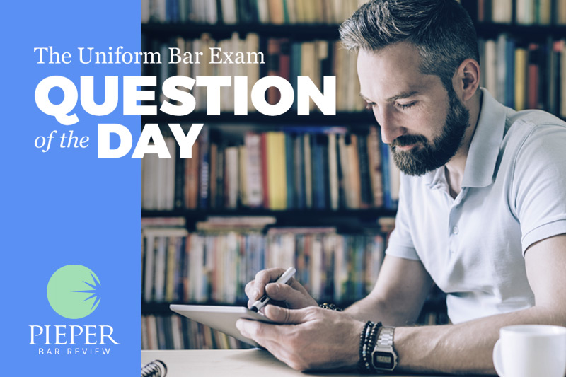 Pieper's Question of the Day: Get Sample Bar Exam Questions Daily